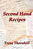 Second Hand Recipes, Tresa Thornhill, 1453846212