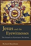 Jesus and the Eyewitnesses: The Gospels as Eyewitness Testimony (Paperback) - Common