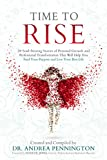 img - for Time to Rise: 29 Soul-Stirring Stories of Personal Growth and Professional Transformation That Will Help You Find Your Purpose and Live Your Best Life book / textbook / text book