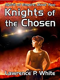 Knights Of The Chosen by Lawrence P. White ebook deal