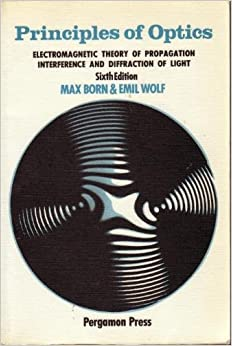 Principles of Optics: Electromagnetic Theory of Propagation Interference and Diffraction of Light