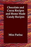 Chocolate and Cocoa Recipes and Home Made Candy Recipes
