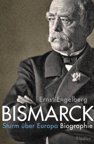 bismarck sturm ber europa biographie german edition by engelberg ernst - Otto Von Bismarck Lebenslauf
