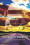 Escape to Trucking, Shana McCormick, 1463586779