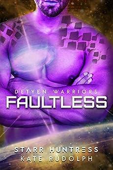 Faultless (Detyen Warriors Book 4) by [Huntress, Starr, Rudolph, Kate]