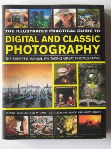Book Cover: The Illustrated Practical Guide to Digital and Classic Photography