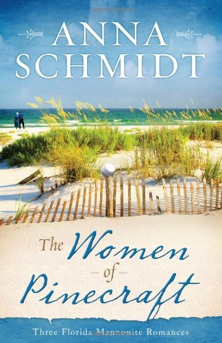 The Women of Pinecraft: Three Florida Mennonite Romances