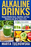 Alkaline Drinks: Original Alkaline Smoothies, Juices and Teas- Rebalance your pH in 7 Days or Less (The Alkaline Diet Lifestyle) (Volume 5)