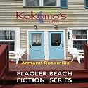Kokomo's Café? Complete: Flagler Beach Fiction Series Audiobook by Armand Rosamilia Narrated by Jack de Golia