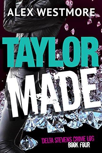 taylor-made-the-delta-stevens-crime-logs-book-4