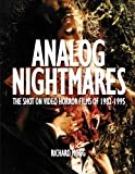 img - for Analog Nightmares: The Shot On Video Horror Films of 1982-1995 book / textbook / text book