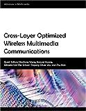 Cross-Layer Optimized Wireless Multimedia Communications, , 9774540093