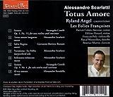 Alessandro Scarlatti - Totus Amore / Angel, Les Folies Francoises, Cohen-Akenine