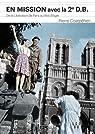 En mission avec la 2e D.B. De la libération de Paris au nid d'aigle d'Hitler par Coatpéhen