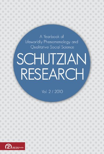 Schutzian Research 2010: A Yearbook of Worldly Phenomenology and Qualitative Social Science