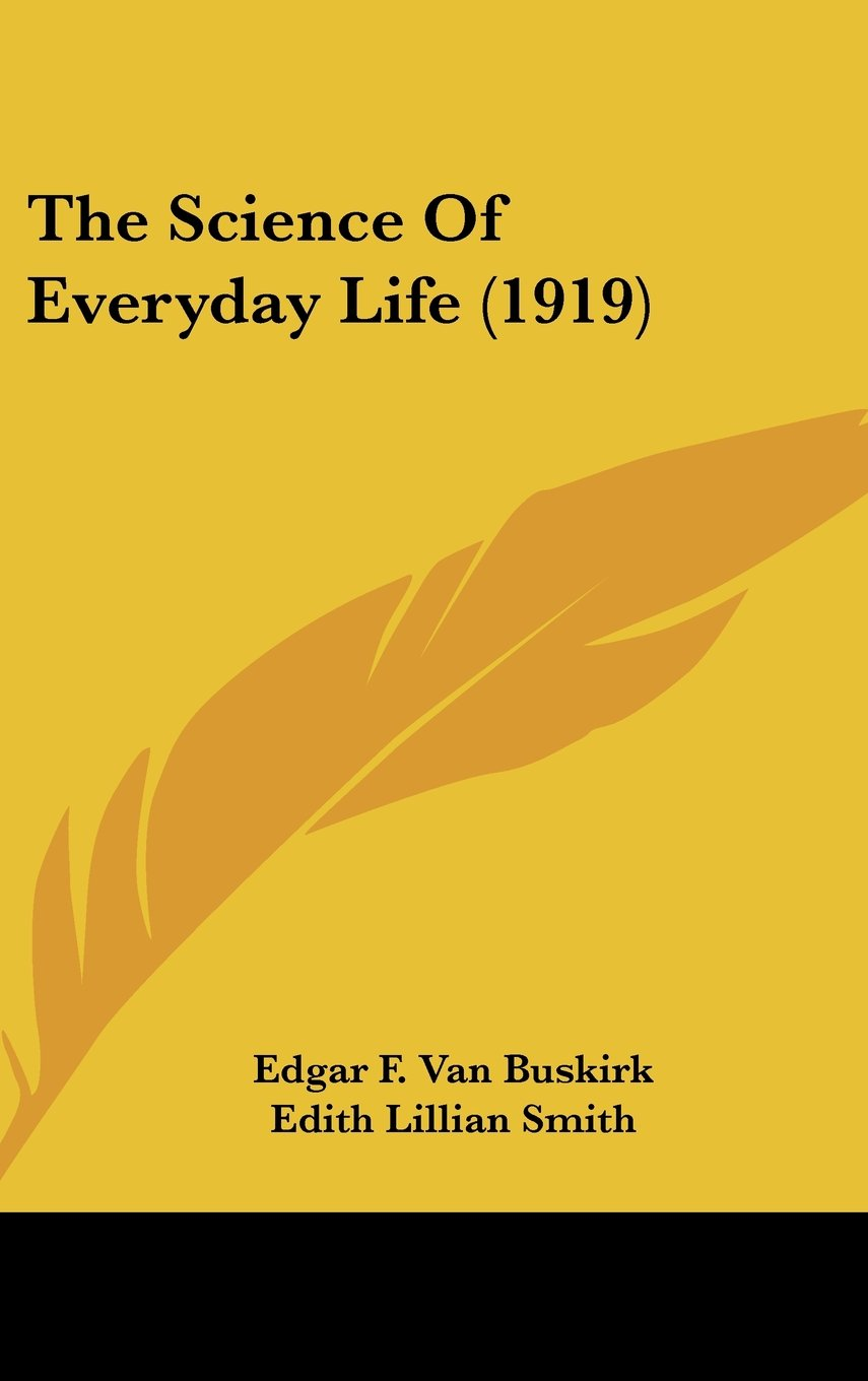 Read Online The Science Of Everyday Life (1919) ebook