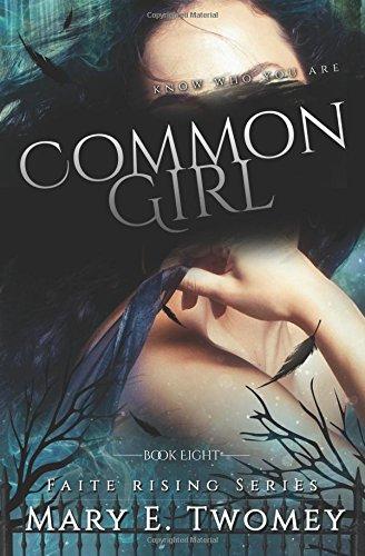 Read Online Common Girl: A Fantasy Adventure (Faite Falling) (Volume 8) PDF
