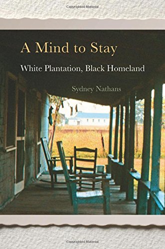 Image of A Mind to Stay: White Plantation, Black Homeland