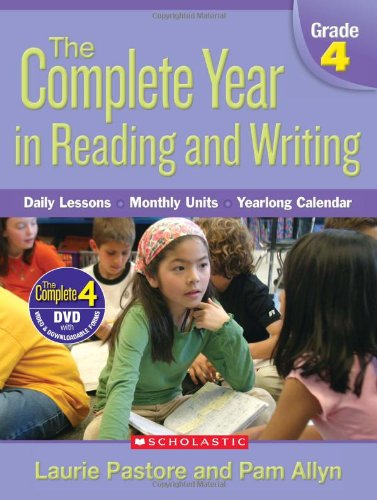 Complete Year in Reading and Writing: Grade 4: Daily Lessons - Monthly Units - Yearlong -