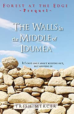 The Walls in the Middle of Idumea: A Forest at the Edge Prequel