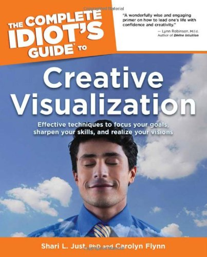 The Complete Idiot's Guide to Creative Visualization by Alpha