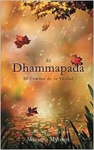 Amazon.com: El Dhammapada: El Camino de la Verdad (Spanish ...