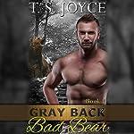 Gray Back Bad Bear | T. S. Joyce