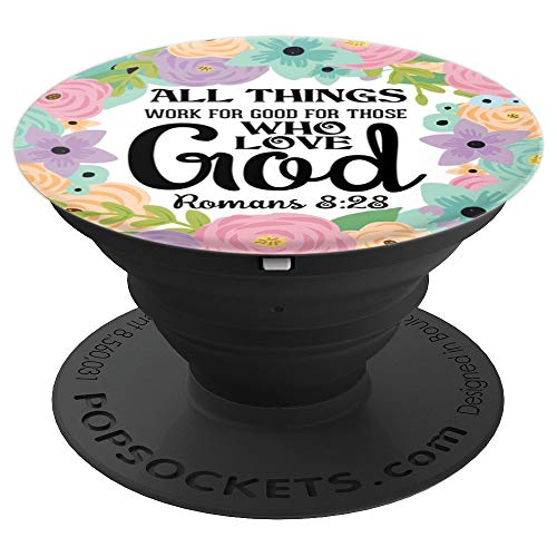 (Romans 8:28 Bible Verse & Flowers on Black Base PDTF0054 - PopSockets Grip and Stand for Phones and Tablets)