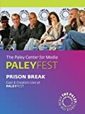 Prison Break: Cast & Creators Live at the Paley Center