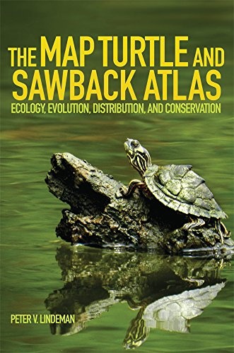 The Map Turtle and Sawback Atlas: Ecology, Evolution, Distribution, and Conservation (Animal Natural History Series) (Map Turtles)