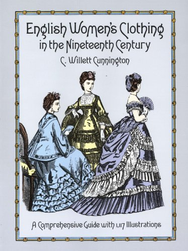 English Women's Clothing in the Nineteenth Century: A Comprehensive Guide with 1,117 Illustrations (Dover Fashion and Costumes) ()