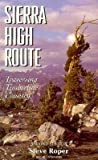 Search : [ Sierra High Route: Traversing Timberline Country Roper, Steve ( Author ) ] { Paperback } 2003