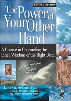 Book Power of Your Other Hand: A Course in Channeling the Inner Wisdom of the Right Brain by Lucia Capacchione (31-Oct-2001)