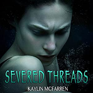 Severed Threads Audiobook