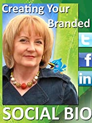 Creating Your Branded Social Bio for Twitter, Facebook and LinkedIn