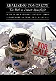 img - for Realizing Tomorrow: The Path to Private Spaceflight (Outward Odyssey: A People's History of Spaceflight) book / textbook / text book