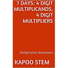 7 Multiplication Worksheets with 4-Digit Multiplicands, 4-Digit Multipliers: Math Practice Workbook (7 Days Math Multiplication Series 13)
