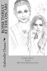 Bomb Threat at the Oscars: Camila Alves Stalks Matthew McConaughey Paperback