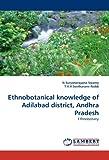 Ethnobotanical Knowledge of Adilabad District, Andhra Pradesh, N. Suryanarayana Swamy and T. V. V. Seetharami Reddi, 3844311750