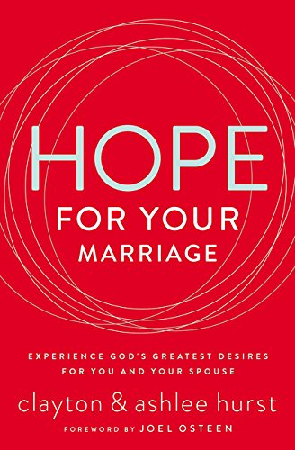 Hope for Your Marriage: Experience God's Greatest Desires for You and Your Spouse pdf epub