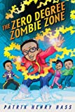 The Zero Degree Zombie Zone, Patrik Henry Bass, 054513210X