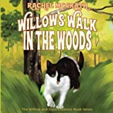 Willow's Walk in the Woods (Willow and Coco Children's Series) (Volume 3)