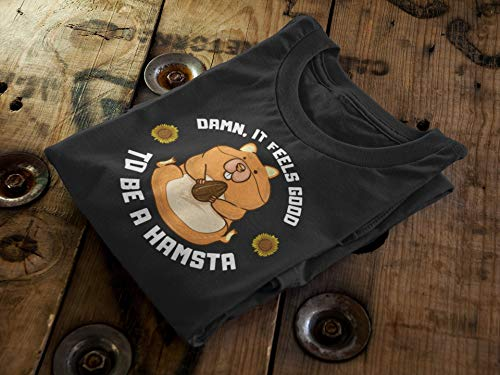 Damn, It Feels Good To Be A Hamsta T-Shirt for Hamster Lovers
