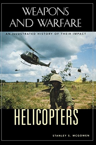 Helicopters: An Illustrated History of Their Impact (Weapons and Warfare)