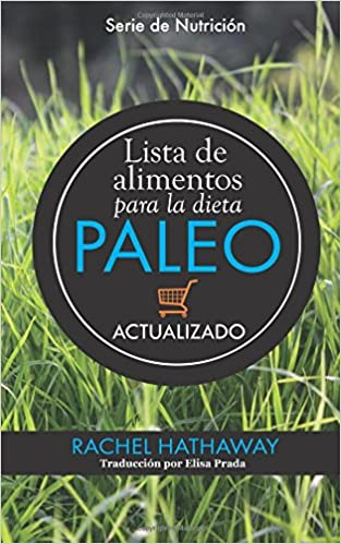 Descarga gratuita de libros de inglés en pdf. Lista de alimentos para la dieta Paleo: Actualizado / Spanish Language Edition (Updated Paleo Diet Food List Book) (Serie de Nutrición) 1512131113 in Spanish PDF