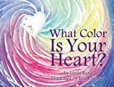 What Color Is Your Heart?, Linda Reau, 1933916745