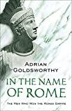 In the Name of Rome: The Men Who Won the Roman Empire (Phoenix Press)