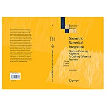 Geometric Numerical Integration: Structure-Preserving Algorithms for Ordinary Differential Equations: 31 (Springer Series in Computational Mathematics)