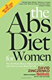 The Abs Diet for Women: The Six-Week Plan to Flatten Your Belly and Firm Up Your Body for Life