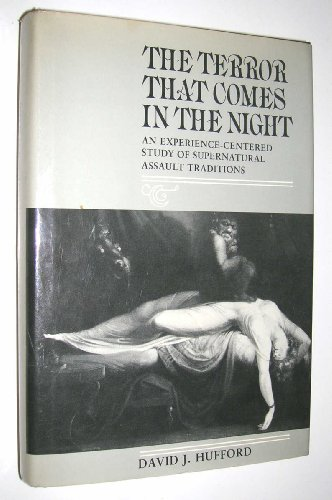 Terror That Comes in the Night: Experience-centred Study of Supernatural Assault Traditions (Publications of the America